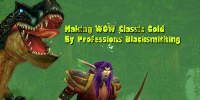 Making WOW Classic Gold By Professions Blacksmithing – RSMoney